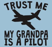 Trust Me My Grandpa Is A Pilot Baby Tee