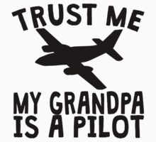 Trust Me My Grandpa Is A Pilot One Piece - Short Sleeve