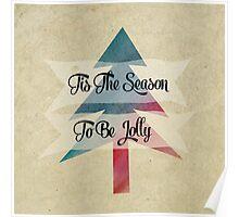 Tis The Season To Be Jolly  Poster