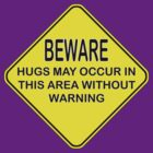hugs warning sign by dedmanshootn