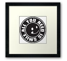 ALL YOU NEED IS SMILE. Framed Print