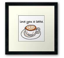 """love you a latte"" visual pun design Framed Print"