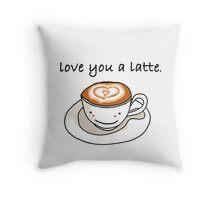 """love you a latte"" visual pun design Throw Pillow"