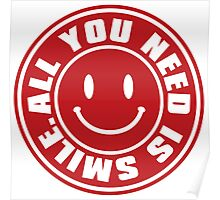 ALL YOU NEED IS SMILE. Poster