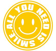 ALL YOU NEED IS SMILE. Photographic Print