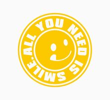 ALL YOU NEED IS SMILE. Unisex T-Shirt