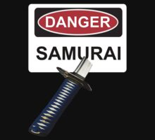 Danger Samurai - Warning Sign & Katana or Sword by graphix