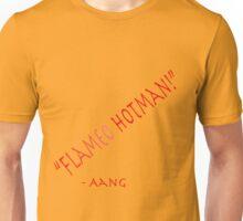 Flameo Hotman Unisex T-Shirt