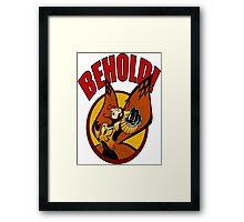 BEHOLD! Framed Print