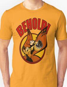 BEHOLD! T-Shirt