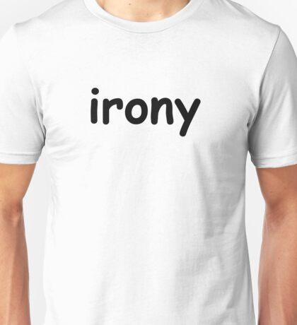 Irony Unisex T-Shirt