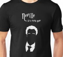 Neville is a verb now Unisex T-Shirt