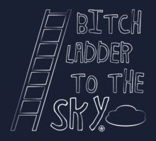 Bitch Ladder To The Sky by aiema