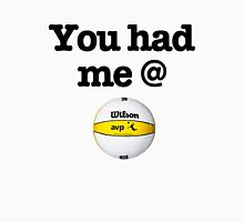 You Had Me @ Volleyball Black Unisex T-Shirt