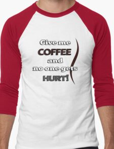 Funny Coffee Quote Men's Baseball ¾ T-Shirt