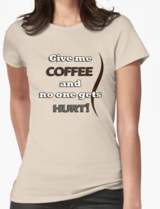Funny Coffee Quote Womens Fitted T-Shirt