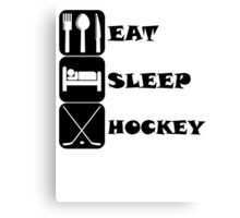 Eat Sleep Hockey Canvas Print