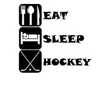 Eat Sleep Hockey Photographic Print