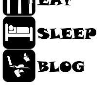 Eat Sleep Blog by kwg2200