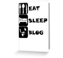 Eat Sleep Blog Greeting Card