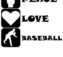Peace Love Baseball by kwg2200
