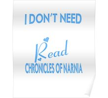 I Just Need To Read Chronicles Of Narnia T-Shirt Poster