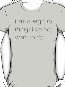 I am Allergic T-Shirt