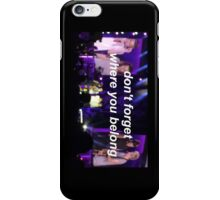 Don't Forget Where You Belong OTRA iPhone Case/Skin