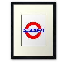 Mind the Cat Framed Print
