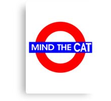Mind the Cat Canvas Print