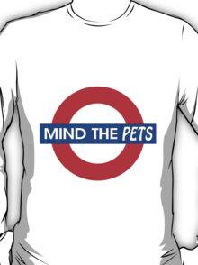 Mind the Pets T-Shirt