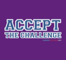 Accept The Challenge by CarbonClothing