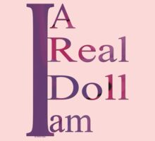 T-shirt / I am a real dool by haya1812