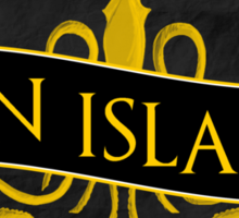 Born and Raised at the Iron Islands Sticker