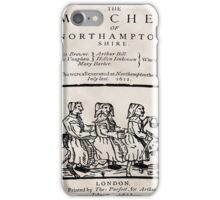 NORTHAMPTONSHIRE WITCHES EXECUTED 1612   iPhone Case/Skin