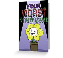 Flowey is Your Worst Nightmare Greeting Card