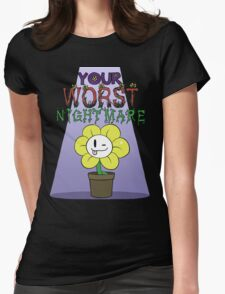 Flowey is Your Worst Nightmare Womens Fitted T-Shirt