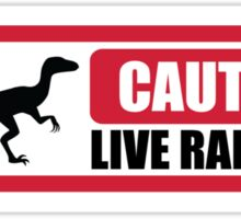 Caution- Live Velociraptors Sticker