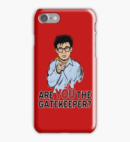 Are You the Gatekeeper? iPhone Case/Skin