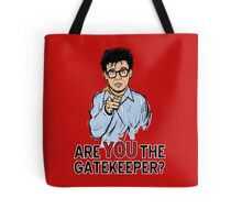 Are You the Gatekeeper? Tote Bag