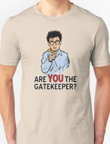 Are You the Gatekeeper? T-Shirt