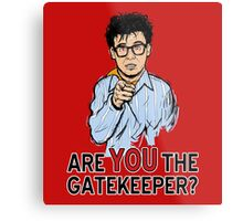 Are You the Gatekeeper? Metal Print