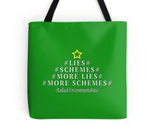 Part of my ENVIRONMENTALISTS LIE series Tote Bag