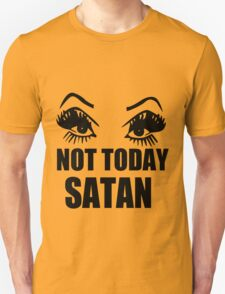 Not Today Satan funny nerd geek geeky T-Shirt