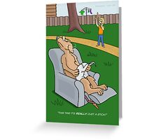 Just a Stick Greeting Card