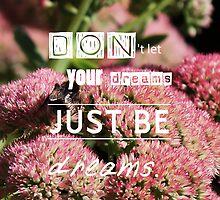 Don'tLetYourDreamsJustBeDreams - Phone Case by haewee