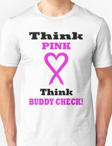 Think Pink LOVE Think BUDDY CHECK. BL04. T-Shirt
