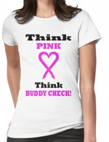 Think Pink LOVE Think BUDDY CHECK. BL04. Womens Fitted T-Shirt