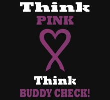 Think Pink LOVE Think BUDDY CHECK. WH04. Kids Clothes