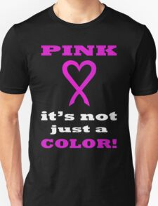Pink LOVE it's not just a COLOR. WH05. T-Shirt